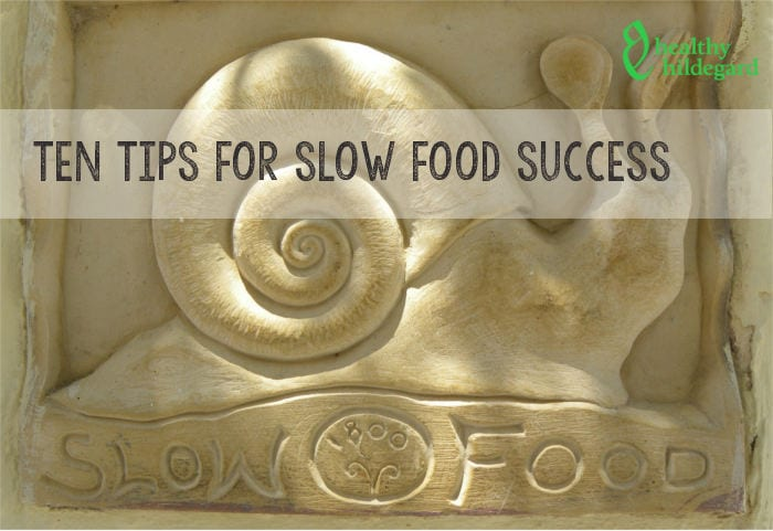 What is Slow Food? Tips for Slow Food Success