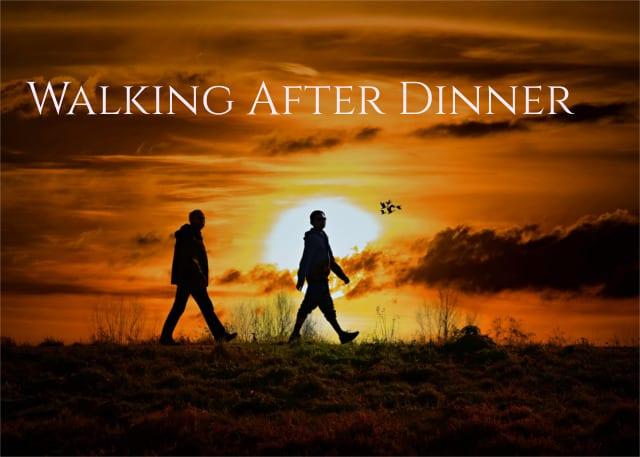 walking after dinner