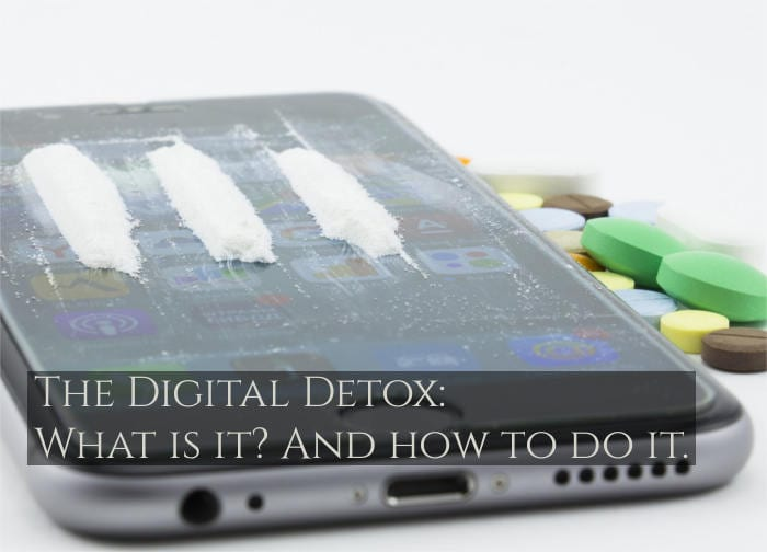 The Digital Detox: What is it? And How to do it.