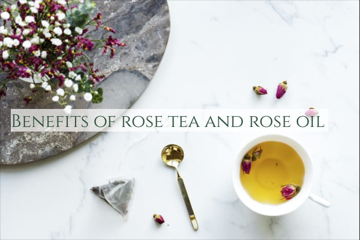benefits of rose tea and rose oil