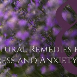 3 Natural Remedies for Anxiety and Nerves