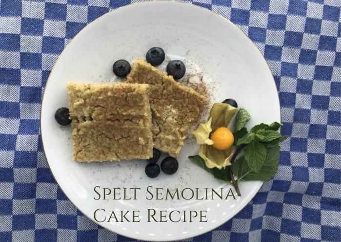 Spelt Semolina Cake Recipe