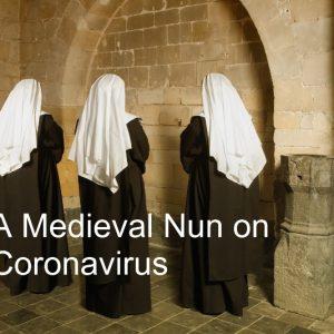 A Medieval Nun on Coronavirus